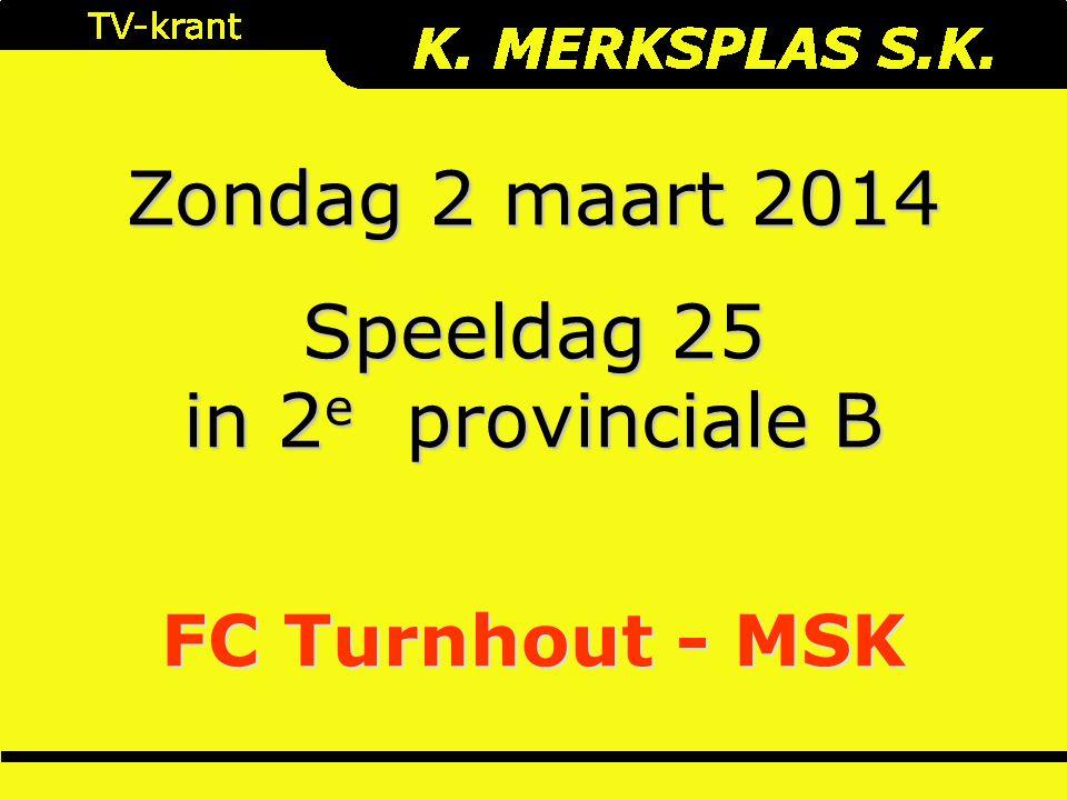 Zondag 2 maart 2014 Speeldag 25 in 2 e provinciale B FC Turnhout - MSK