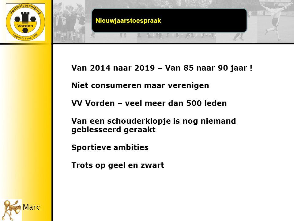 Marc Nieuwjaarstoespraak Van 2014 naar 2019 – Van 85 naar 90 jaar .