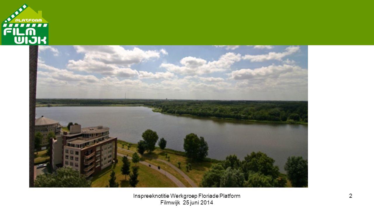 Inspreeknotitie Werkgroep Floriade Platform Filmwijk 25 juni 2014 2
