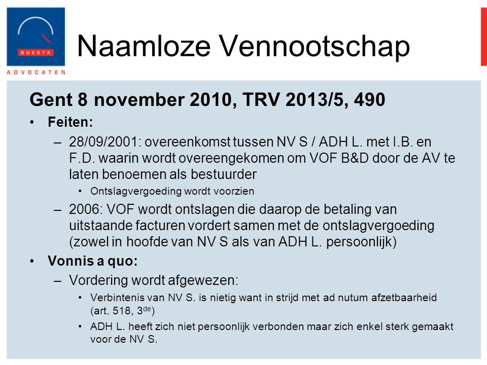 Naamloze Vennootschap Gent 8 november 2010, TRV 2013/5, 490 Feiten: –28/09/2001: overeenkomst tussen NV S / ADH L.