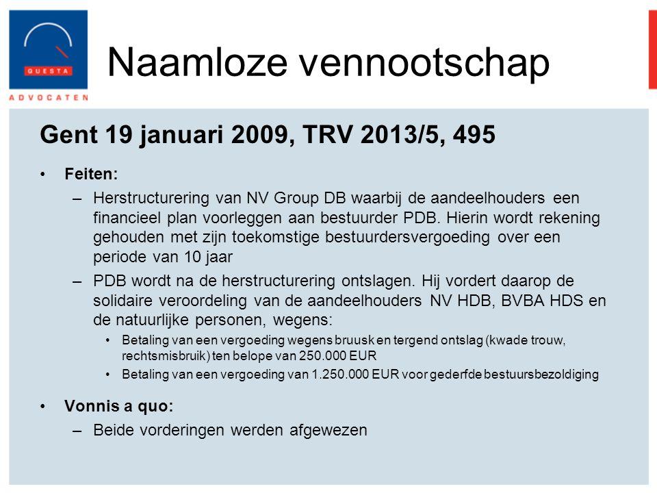 Naamloze vennootschap Gent 19 januari 2009, TRV 2013/5, 495 Feiten: –Herstructurering van NV Group DB waarbij de aandeelhouders een financieel plan voorleggen aan bestuurder PDB.