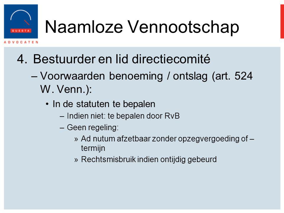 Naamloze Vennootschap 4.Bestuurder en lid directiecomité –Voorwaarden benoeming / ontslag (art.
