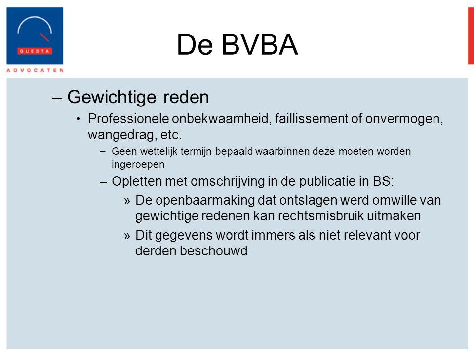 De BVBA –Gewichtige reden Professionele onbekwaamheid, faillissement of onvermogen, wangedrag, etc.