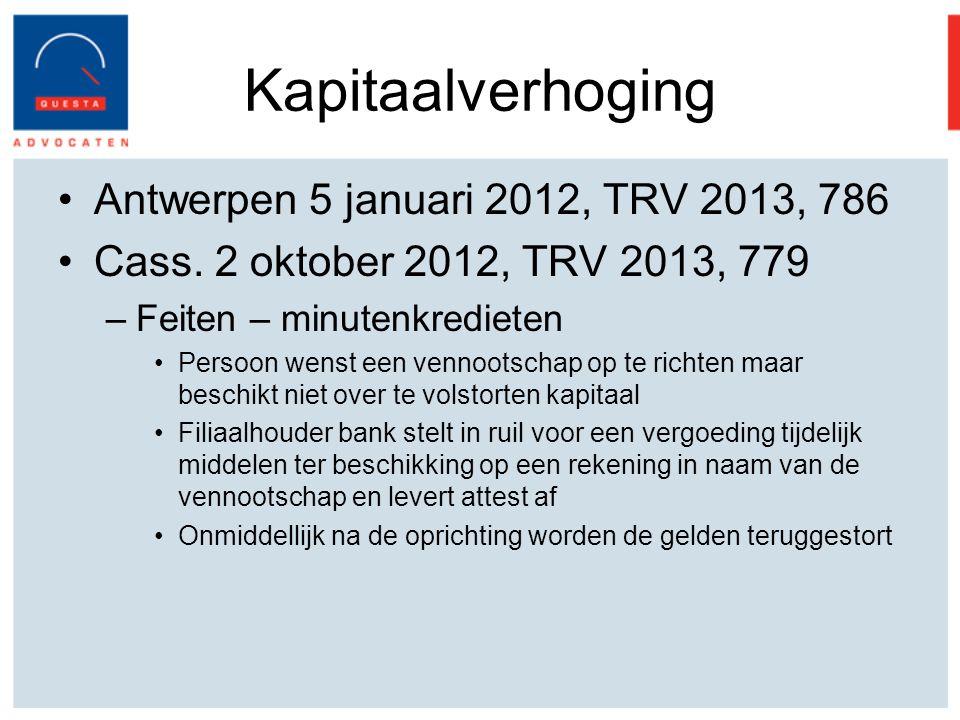 Kapitaalverhoging Antwerpen 5 januari 2012, TRV 2013, 786 Cass.