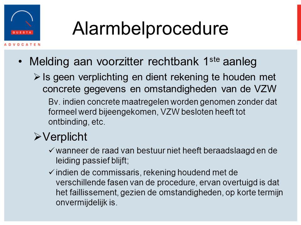 Alarmbelprocedure Melding aan voorzitter rechtbank 1 ste aanleg  Is geen verplichting en dient rekening te houden met concrete gegevens en omstandigheden van de VZW Bv.