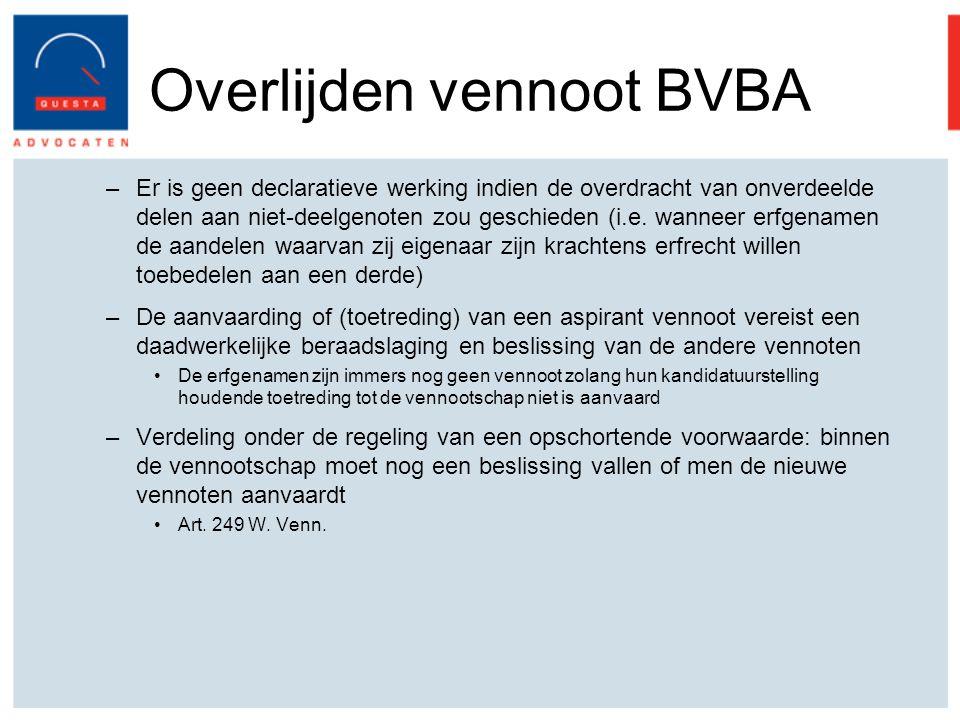 Overlijden vennoot BVBA –Er is geen declaratieve werking indien de overdracht van onverdeelde delen aan niet-deelgenoten zou geschieden (i.e.