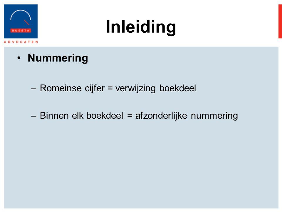 Inleiding Nummering –Romeinse cijfer = verwijzing boekdeel –Binnen elk boekdeel = afzonderlijke nummering