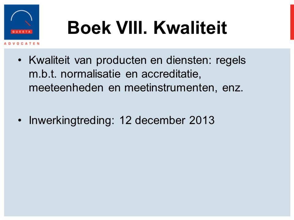 Boek VIII.Kwaliteit Kwaliteit van producten en diensten: regels m.b.t.