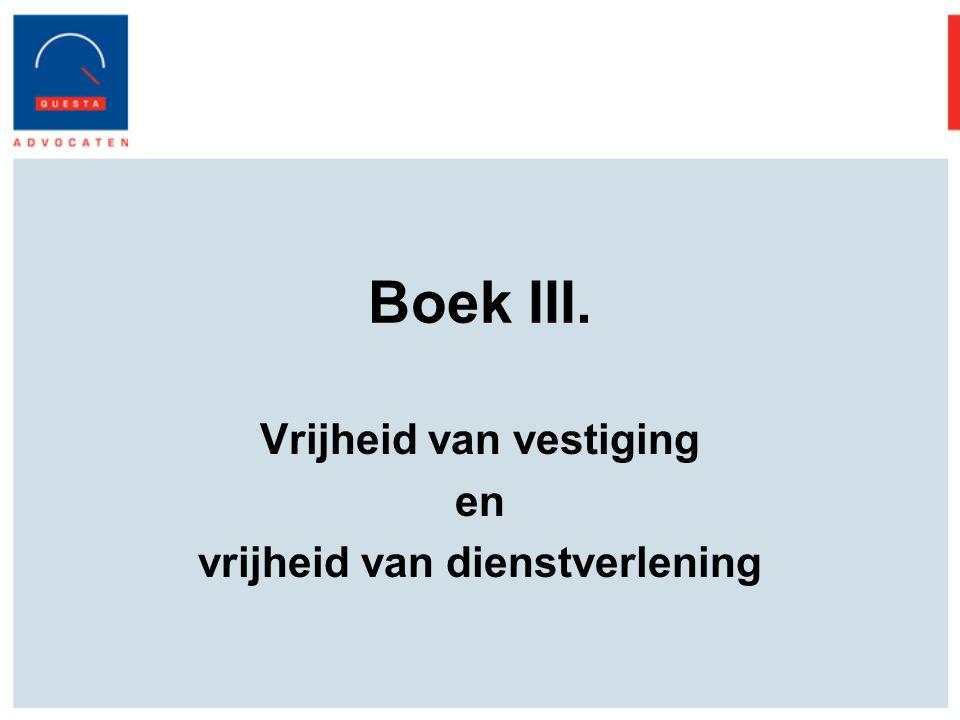Boek III. Vrijheid van vestiging en vrijheid van dienstverlening