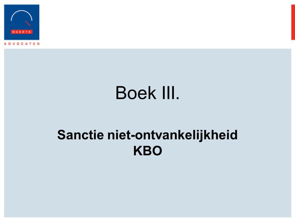 Boek III. Sanctie niet-ontvankelijkheid KBO