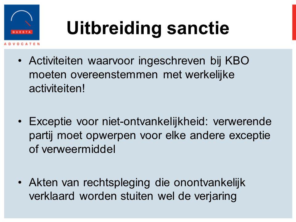 Uitbreiding sanctie Activiteiten waarvoor ingeschreven bij KBO moeten overeenstemmen met werkelijke activiteiten.