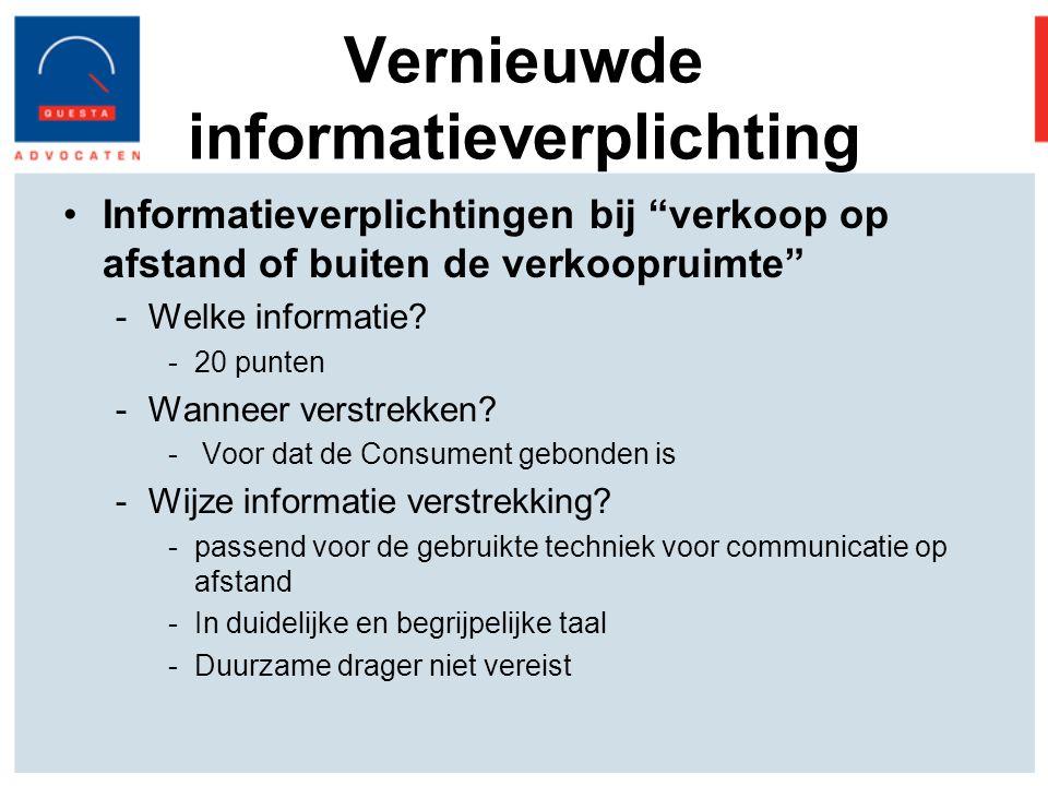 Vernieuwde informatieverplichting Informatieverplichtingen bij verkoop op afstand of buiten de verkoopruimte -Welke informatie.