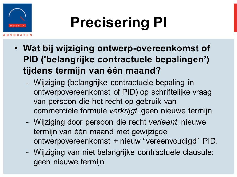 Precisering PI Wat bij wijziging ontwerp-overeenkomst of PID ( belangrijke contractuele bepalingen') tijdens termijn van één maand.