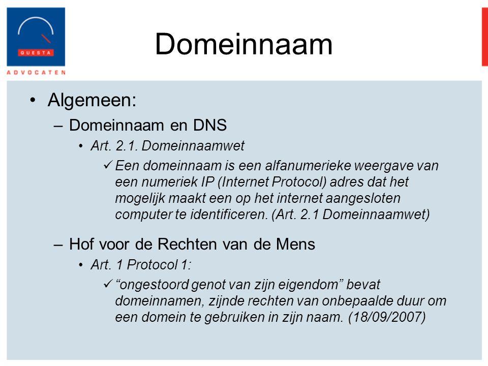 Domeinnaam Algemeen: –Domeinnaam en DNS Art.2.1.