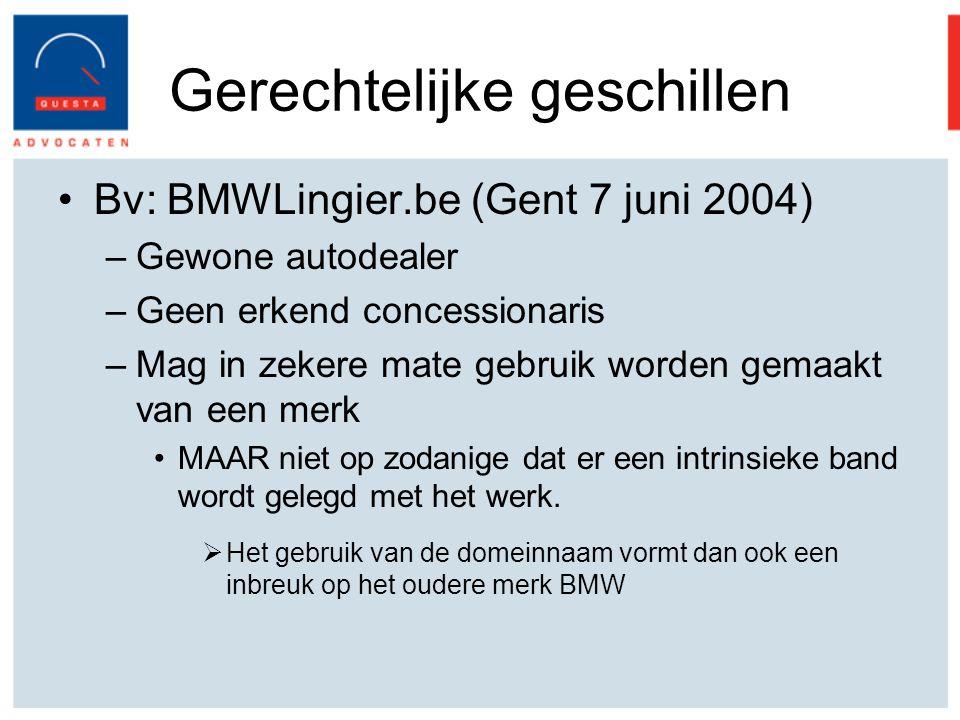 Gerechtelijke geschillen Bv: BMWLingier.be (Gent 7 juni 2004) –Gewone autodealer –Geen erkend concessionaris –Mag in zekere mate gebruik worden gemaakt van een merk MAAR niet op zodanige dat er een intrinsieke band wordt gelegd met het werk.