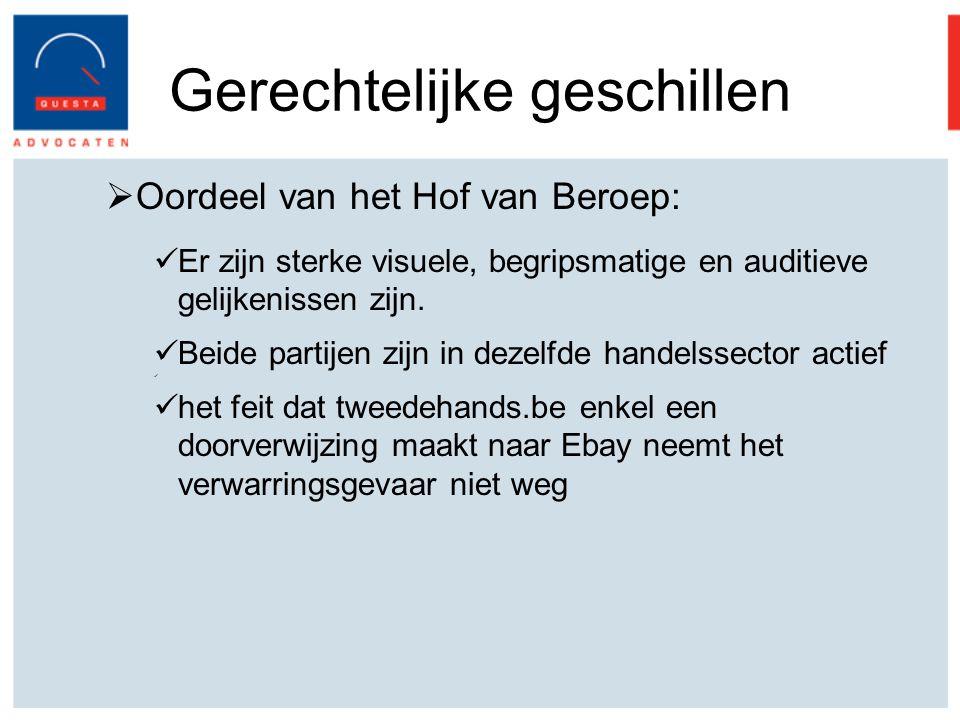 Gerechtelijke geschillen  Oordeel van het Hof van Beroep: Er zijn sterke visuele, begripsmatige en auditieve gelijkenissen zijn.