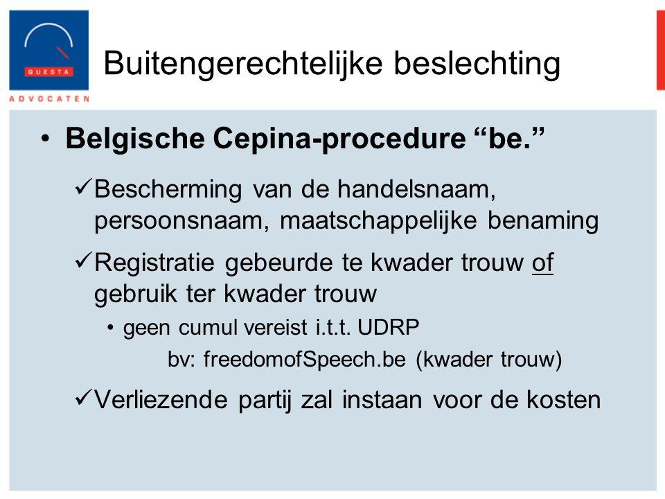 Buitengerechtelijke beslechting Belgische Cepina-procedure be. Bescherming van de handelsnaam, persoonsnaam, maatschappelijke benaming Registratie gebeurde te kwader trouw of gebruik ter kwader trouw geen cumul vereist i.t.t.
