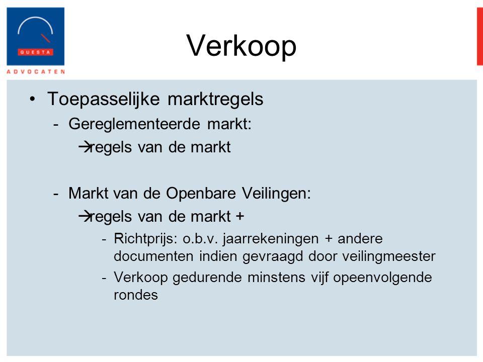 Verkoop Toepasselijke marktregels -Gereglementeerde markt:  regels van de markt -Markt van de Openbare Veilingen:  regels van de markt + -Richtprijs: o.b.v.