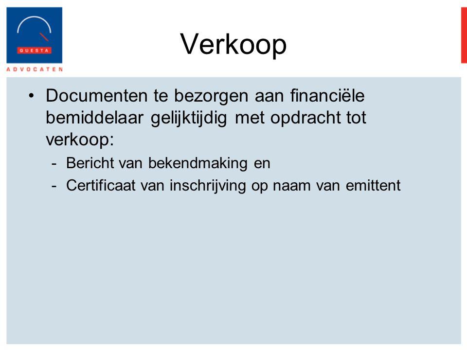 Verkoop Documenten te bezorgen aan financiële bemiddelaar gelijktijdig met opdracht tot verkoop: -Bericht van bekendmaking en -Certificaat van inschrijving op naam van emittent