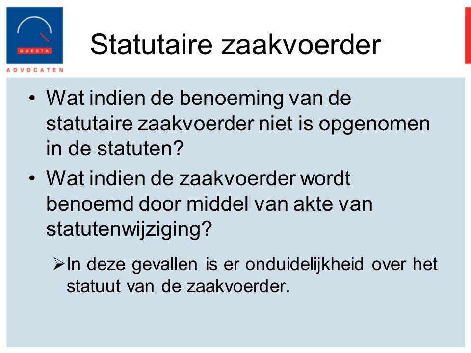 Statutaire zaakvoerder Wat indien de benoeming van de statutaire zaakvoerder niet is opgenomen in de statuten.