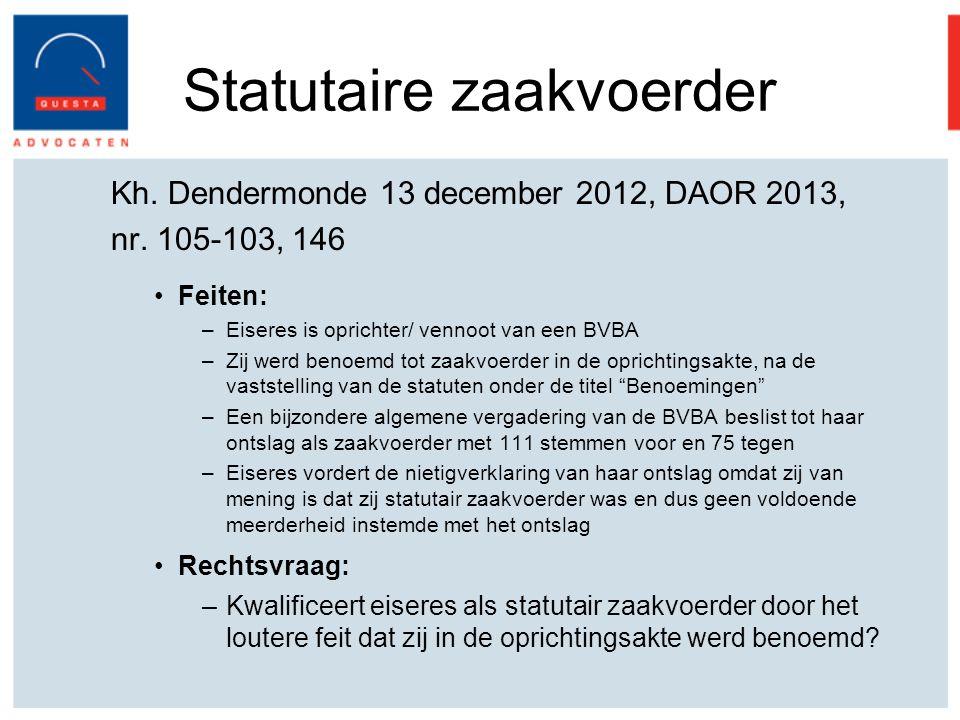 Statutaire zaakvoerder Kh.Dendermonde 13 december 2012, DAOR 2013, nr.