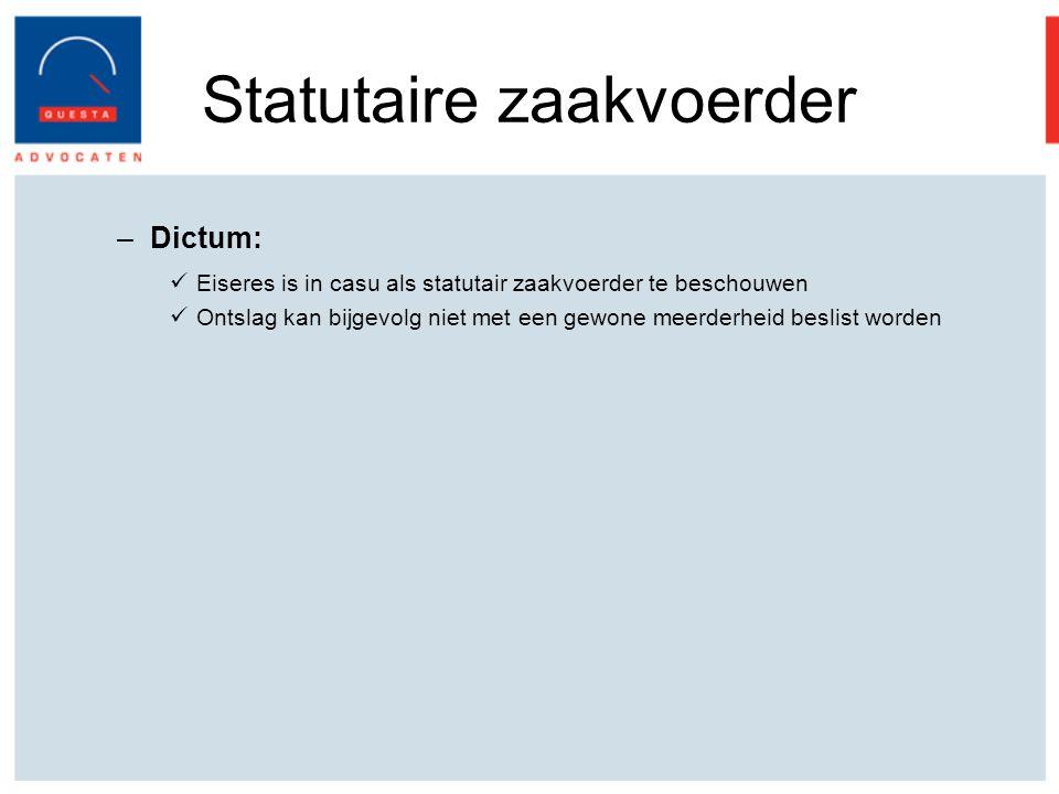 Statutaire zaakvoerder –Dictum: Eiseres is in casu als statutair zaakvoerder te beschouwen Ontslag kan bijgevolg niet met een gewone meerderheid beslist worden