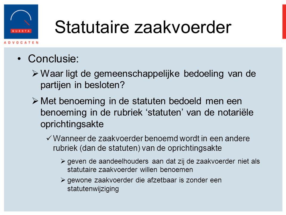 Statutaire zaakvoerder Conclusie:  Waar ligt de gemeenschappelijke bedoeling van de partijen in besloten.