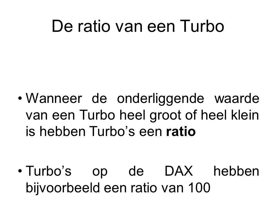 De ratio van een Turbo Wanneer de onderliggende waarde van een Turbo heel groot of heel klein is hebben Turbo's een ratio Turbo's op de DAX hebben bijvoorbeeld een ratio van 100 De waarde van een DAX Turbo Long met een financieringsniveau van 5000 bij een DAX index stand van 5500 is: 5500 – 5000 = EUR 500, gedeeld door de ratio van 100 = EUR 5