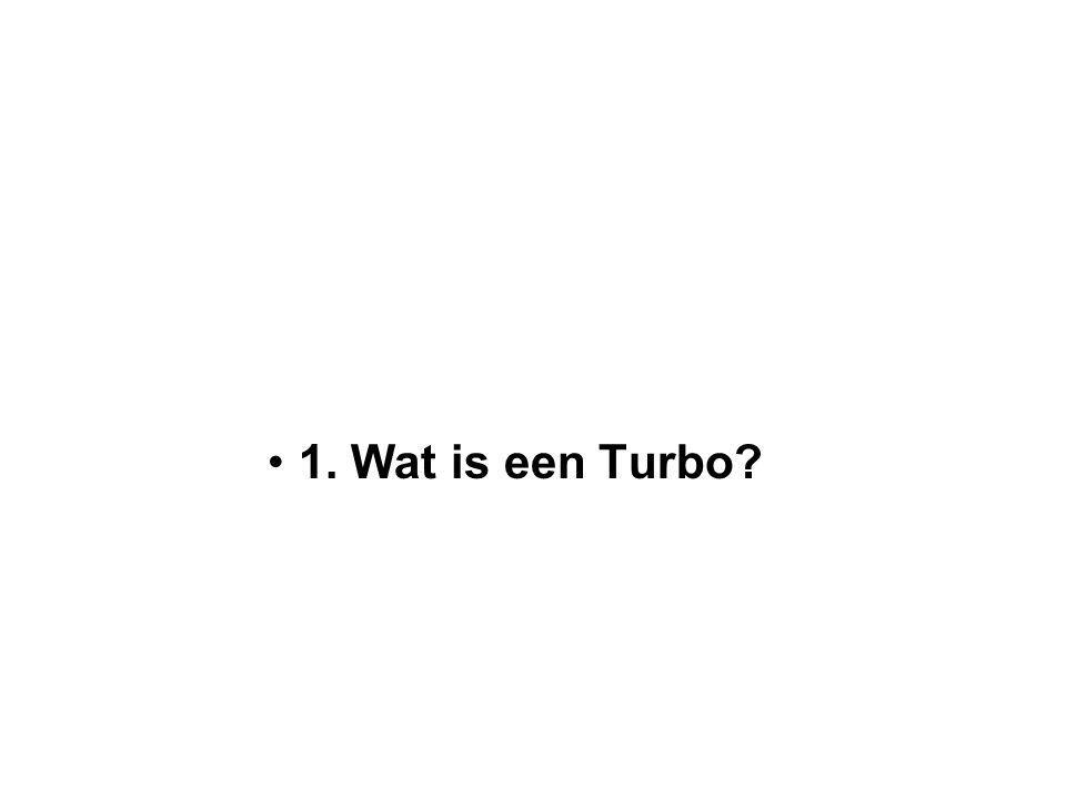 1. Wat is een Turbo?