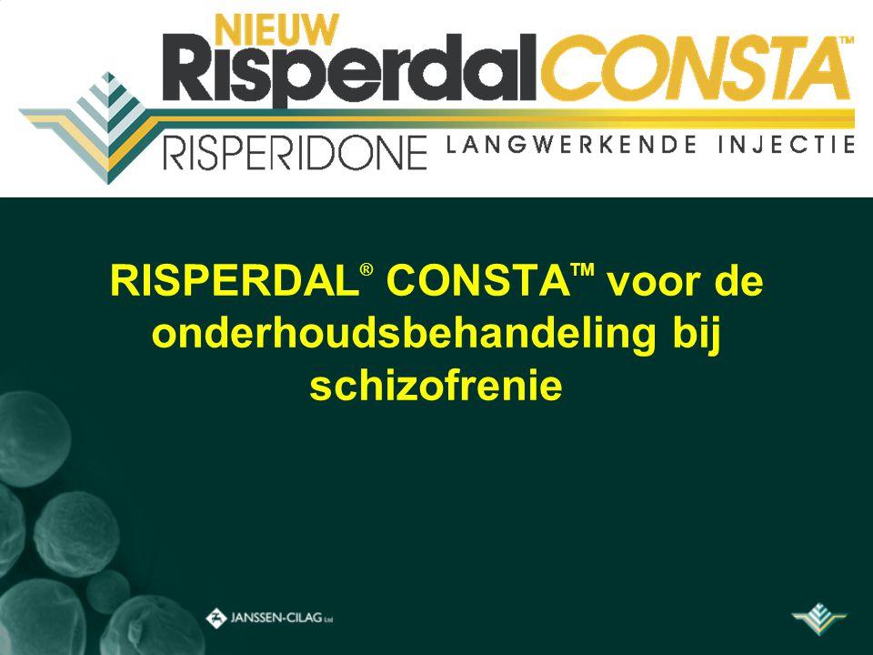 RISPERDAL ® CONSTA TM voor de onderhoudsbehandeling bij schizofrenie