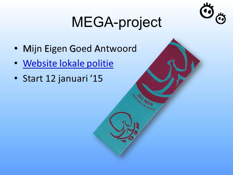 MEGA-project MEGA Mijn Eigen Goed Antwoord Website lokale politie Start 12 januari '15