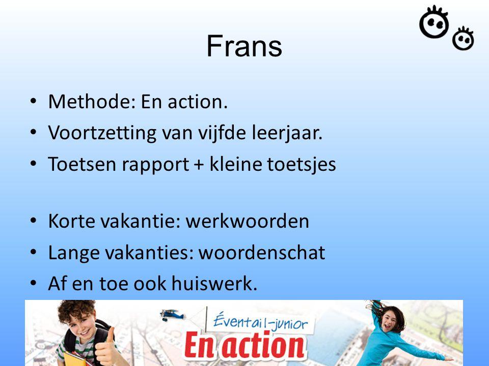 Frans Methode: En action. Voortzetting van vijfde leerjaar. Toetsen rapport + kleine toetsjes Korte vakantie: werkwoorden Lange vakanties: woordenscha