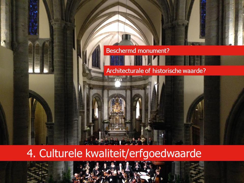 4. Culturele kwaliteit/erfgoedwaarde Beschermd monument? Architecturale of historische waarde?