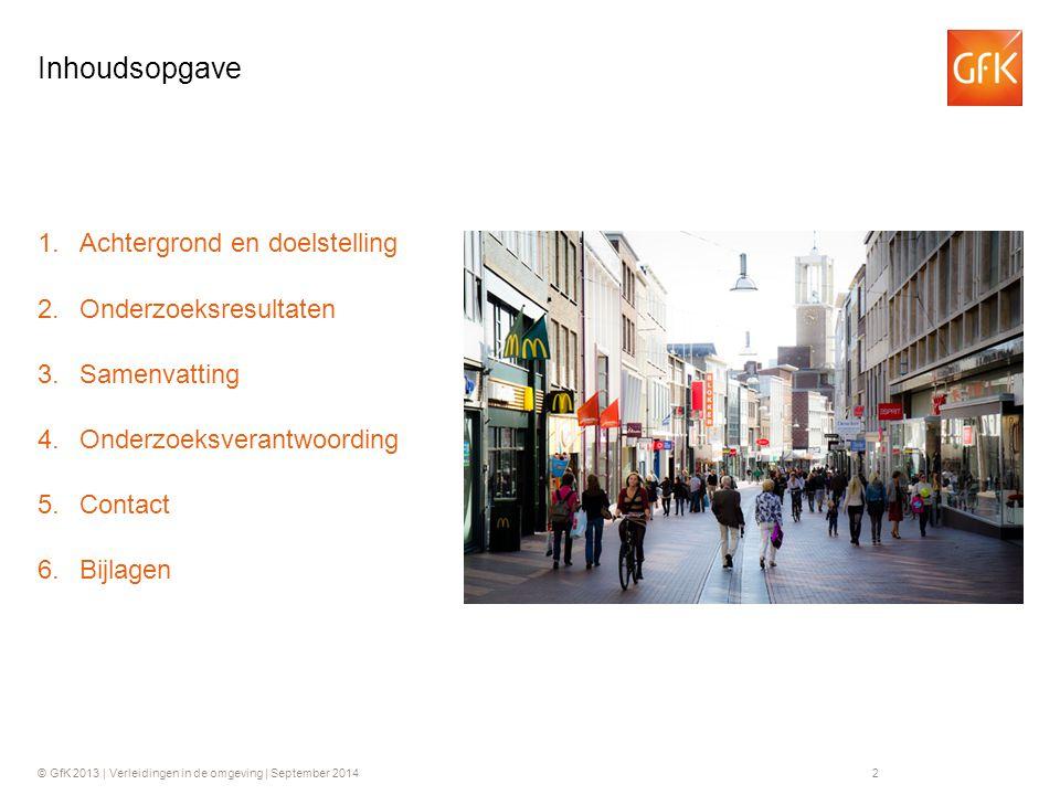 © GfK 2013 | Verleidingen in de omgeving | September 20142 1.Achtergrond en doelstelling 2.Onderzoeksresultaten 3.Samenvatting 4.Onderzoeksverantwoord