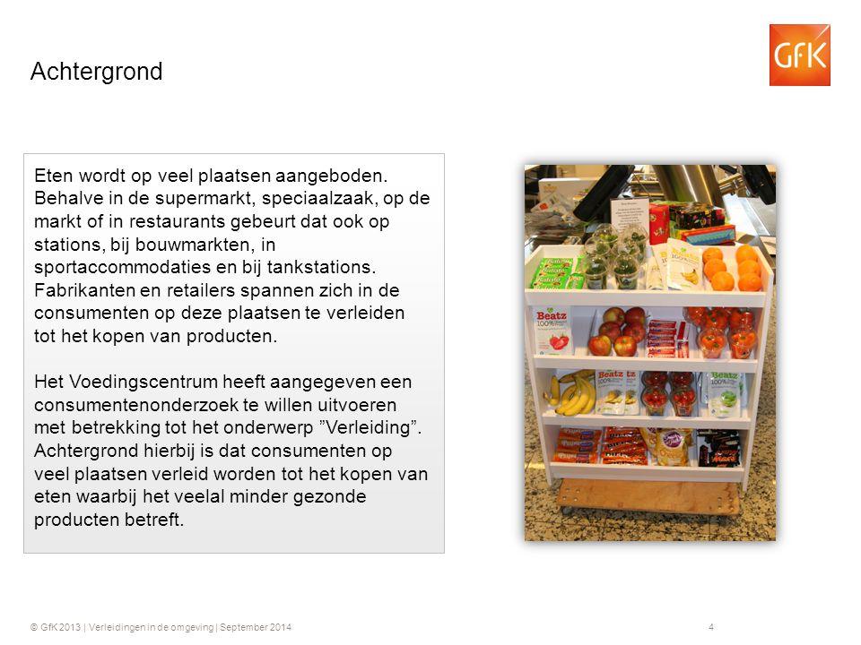 © GfK 2013 | Verleidingen in de omgeving | September 20144 4 Achtergrond Eten wordt op veel plaatsen aangeboden. Behalve in de supermarkt, speciaalzaa