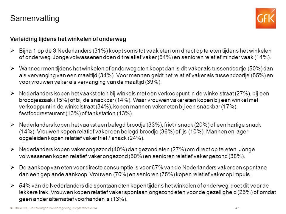 © GfK 2013 | Verleidingen in de omgeving | September 201447 Verleiding tijdens het winkelen of onderweg  Bijna 1 op de 3 Nederlanders (31%) koopt som