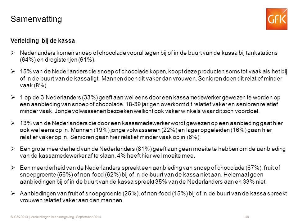 © GfK 2013 | Verleidingen in de omgeving | September 201449 Verleiding bij de kassa  Nederlanders komen snoep of chocolade vooral tegen bij of in de