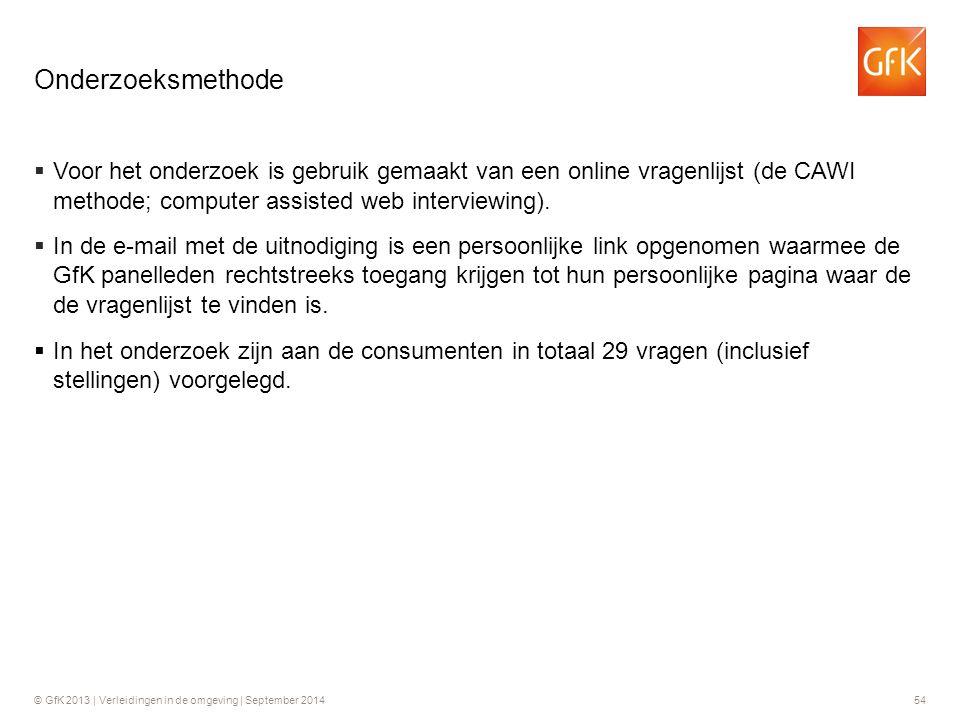 © GfK 2013 | Verleidingen in de omgeving | September 201454  Voor het onderzoek is gebruik gemaakt van een online vragenlijst (de CAWI methode; compu