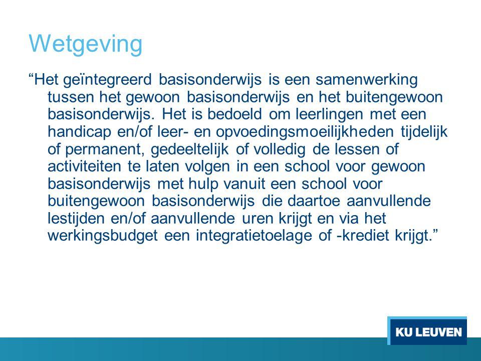 """Wetgeving """"Het geïntegreerd basisonderwijs is een samenwerking tussen het gewoon basisonderwijs en het buitengewoon basisonderwijs. Het is bedoeld om"""