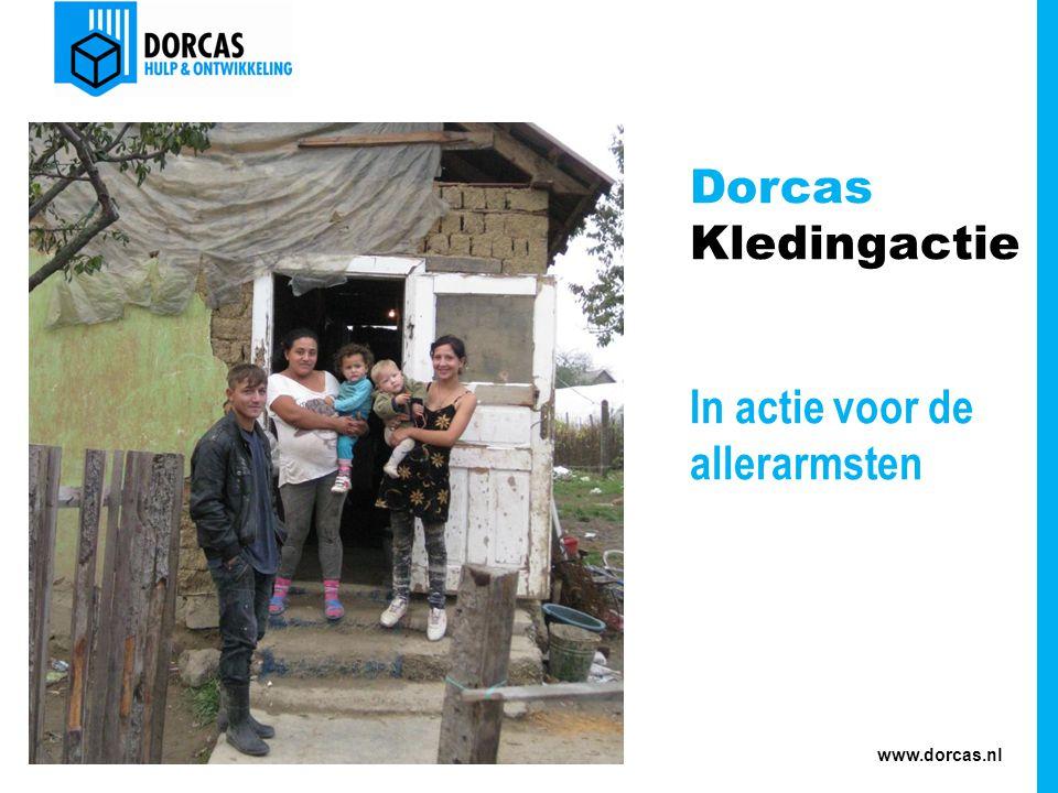 www.dorcas.nl Dorcas Kledingactie In actie voor de allerarmsten