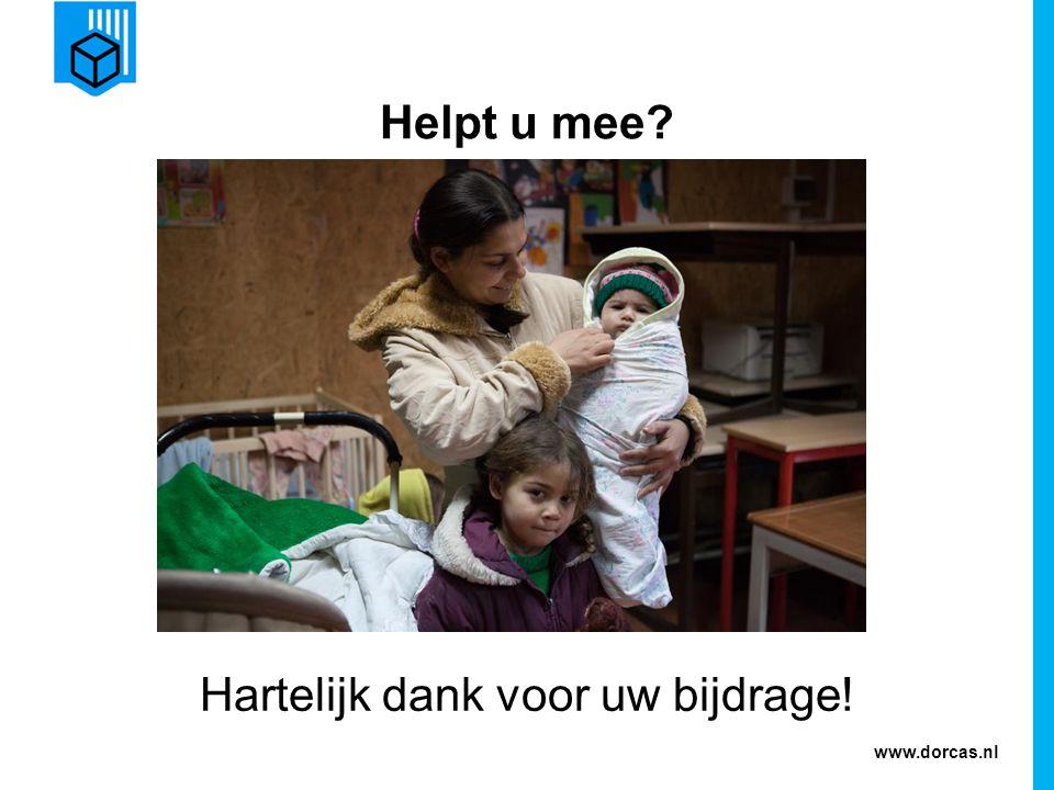 www.dorcas.nl Helpt u mee? Hartelijk dank voor uw bijdrage!