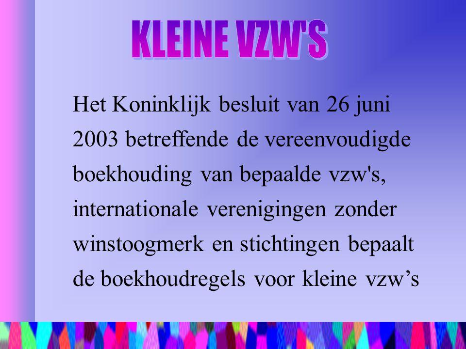 Het Koninklijk besluit van 26 juni 2003 betreffende de vereenvoudigde boekhouding van bepaalde vzw's, internationale verenigingen zonder winstoogmerk
