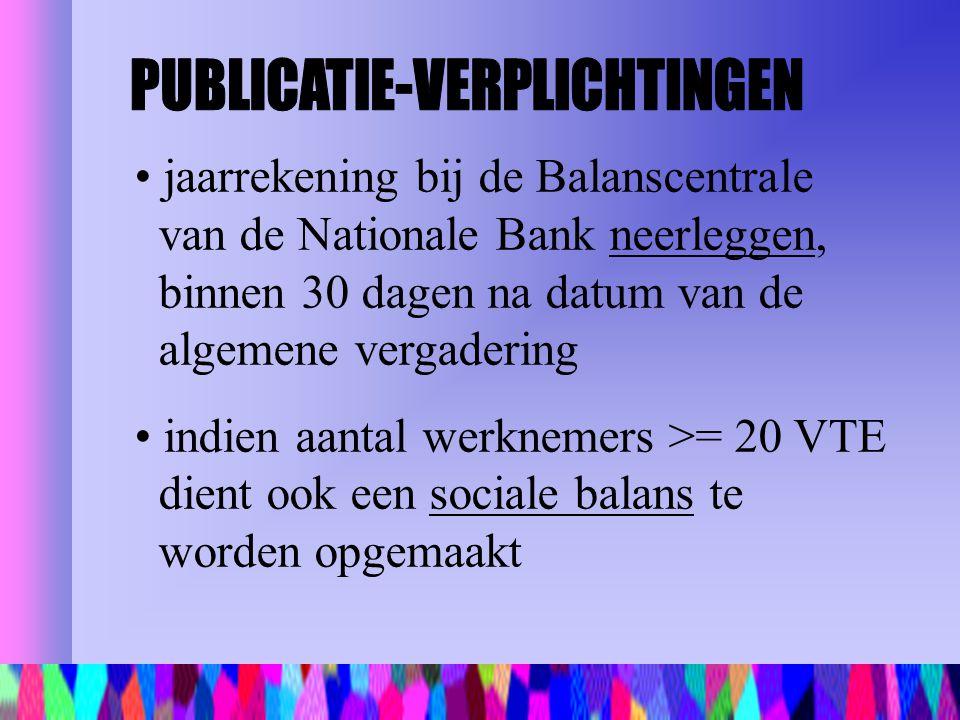 jaarrekening bij de Balanscentrale van de Nationale Bank neerleggen, binnen 30 dagen na datum van de algemene vergadering indien aantal werknemers >=