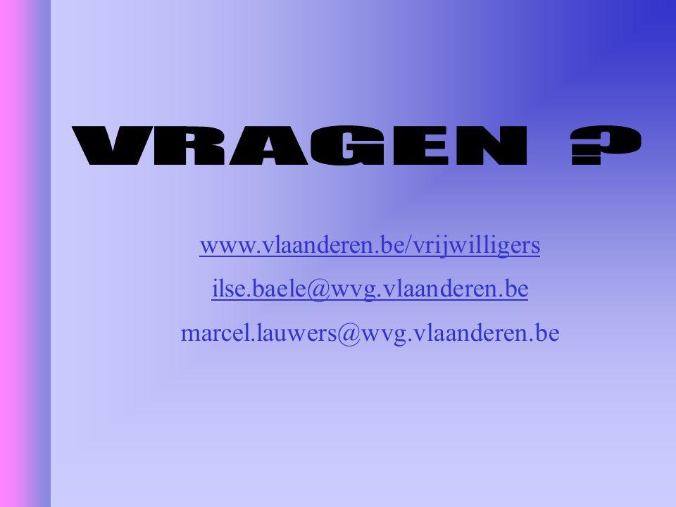 www.vlaanderen.be/vrijwilligers ilse.baele@wvg.vlaanderen.be marcel.lauwers@wvg.vlaanderen.be