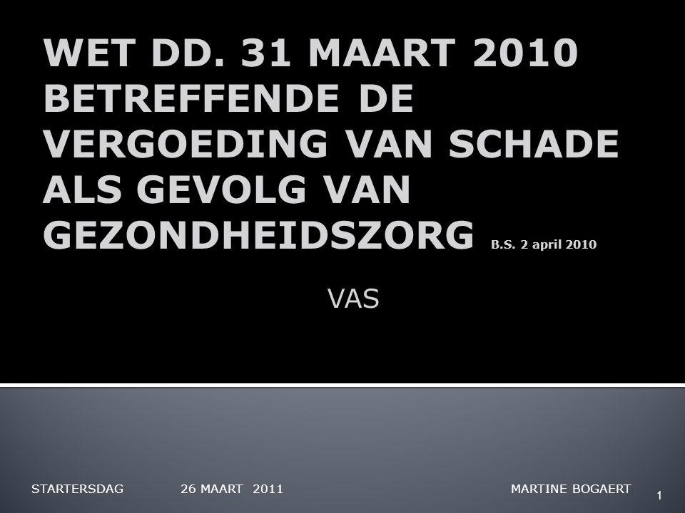 1 WET DD. 31 MAART 2010 BETREFFENDE DE VERGOEDING VAN SCHADE ALS GEVOLG VAN GEZONDHEIDSZORG B.S.