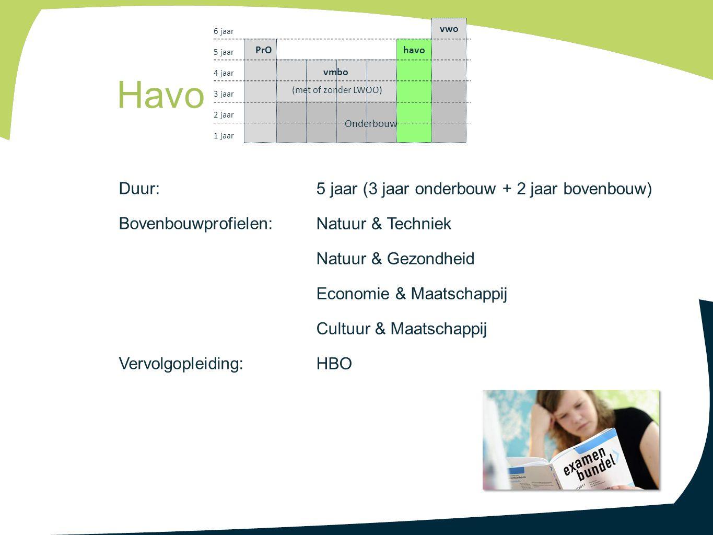 Duur: Bovenbouwprofielen: Vervolgopleiding: 5 jaar (3 jaar onderbouw + 2 jaar bovenbouw) Natuur & Techniek Natuur & Gezondheid Economie & Maatschappij