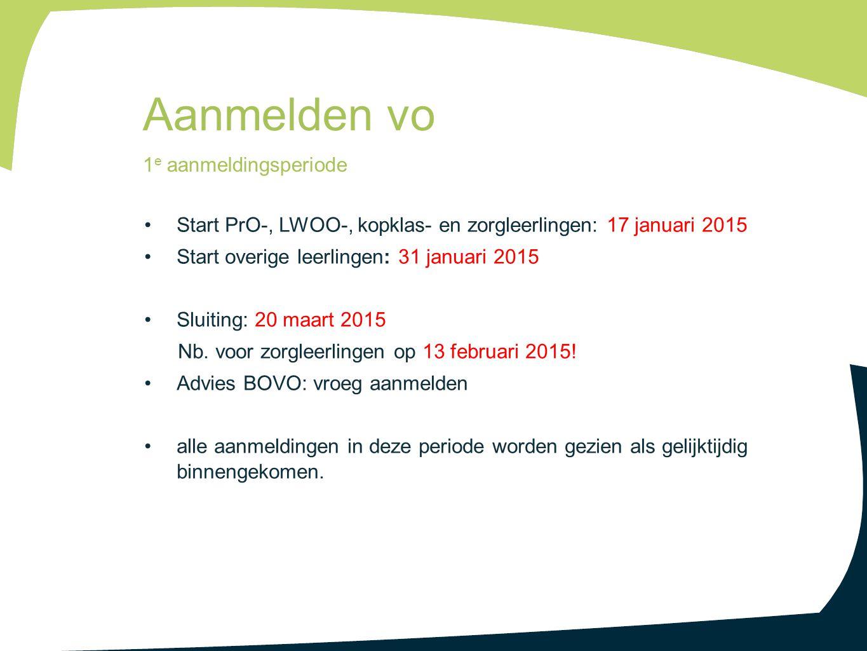 Start PrO-, LWOO-, kopklas- en zorgleerlingen: 17 januari 2015 Start overige leerlingen: 31 januari 2015 Sluiting: 20 maart 2015 Nb. voor zorgleerling