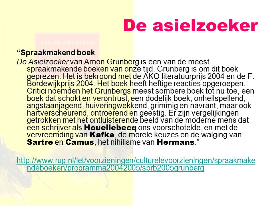 """De asielzoeker """"Spraakmakend boek De Asielzoeker van Arnon Grunberg is een van de meest spraakmakende boeken van onze tijd. Grunberg is om dit boek ge"""