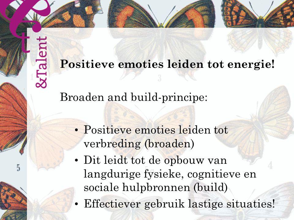 Positieve emoties leiden tot energie.