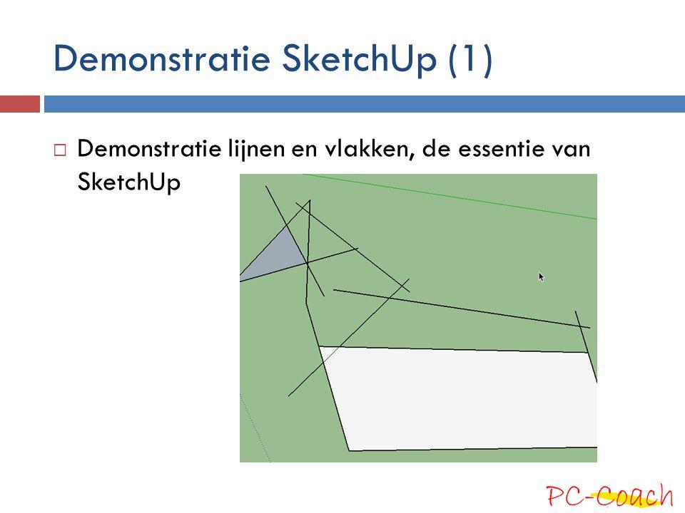 Demonstratie SketchUp (1)  Demonstratie lijnen en vlakken, de essentie van SketchUp